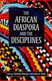 The African Diaspora and the Disciplines, James H. Sweet, Moyo Okediji, 0253221919