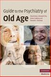 Guide to the Psychiatry of Old Age, Ames, David and Chiu, Edmond, 052168191X