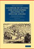 Calendar of Letters and State Papers Relating to English Affairs 2 Volume Set : Preserved Principally in the Archives of Simancas, , 1108061915