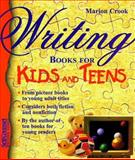 Writing Books for Kids and Teens, Marion Crook, 1551801914