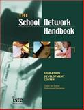 The School Network Handbook, Education Development Center Staff, 156484191X