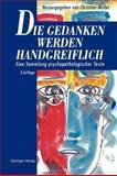 Die Gedanken Werden Handgreiflich : Eine Sammlung Psychopathologischer Texte, , 3642781918