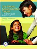 The Effective Special Education Teacher : A Practical Guide for Success, Howard, Lori A. and Debettencourt, Laurie U., 0131961926
