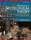 Introduction to Sociological Theory : Theorists, Concepts, and Their Applicability to the Twenty-First Century, Dillon, Michele, 111847192X