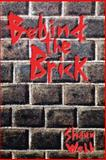 Behind the Brick, Shaun Webb, 1480101923