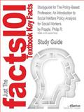 Studyguide for the Policy-Based Profession: an Introduction to Social Welfare Policy Analysis for Social Workers by Philip R. Popple, ISBN 9780205763719, Cram101 Incorporated, 1490241922
