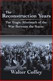 The Reconstruction Years, Walter Coffey, 1491851929