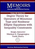 Degree Theory for Operators of Monotone Type and Nonlinear Elliptic Equations with Inequality Constraints, Sergiu Aizicovici and Nikolaos Socrates Papageorgiou, 0821841920