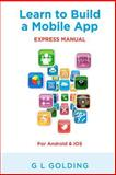 Learn to Build a Mobile App, G. Golding, 147821192X