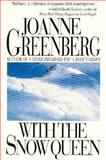 With the Snow Queen, Joanne Greenberg, 1559701927