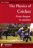 The Physics of Cricket : From Hotspot to Statistics, Kidger, Mark, 1904761925