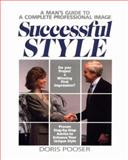 Successful Style : A Man's Guide to a Complete Professional Image, Pooser, Doris, 0931961920