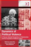 Dynamics of Political Violence a Process-Oriented Perspective on Radicalization and the Escalation Of, Bosi, Lorenzo and Demetriou, Chares, 1472401921