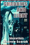 Shadows and Light, Andrew Scorah and Andrew Vachss, 1500731927