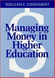 Managing Money in Higher Education 9781555421922