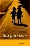 Child Public Health, Blair, Mitch and Waterston, Tony, 0192631926