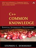 C++ Common Knowledge : Essential Intermediate Programming, Dewhurst, Stephen C., 0321321928
