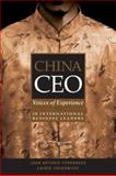 China CEO : Voices of Experience from 20 International Business Leaders, Fernandez, Juan Antonio and Underwood, Laurie, 0470821922