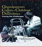 Grandparents as Carers of Children with Disabilities : Facing the Challenges, Phillip Mccallion, Matthew Janicki, 0789011921