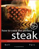 How to Cook the Perfect Steak, Bell Parc, 1463651929