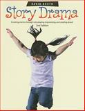 Story Drama : Creating Stories Through Role Playing, Improvising, and Reading Aloud, Booth, David, 1551381923