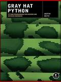 Gray Hat Python : Python Programming for Hackers and Reverse Engineers, Seitz, Justin, 1593271921