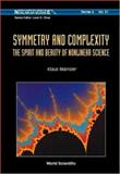 Symmetry and Complexity : The Spirit and Beauty of Nonlinear Science, Mainzer, Klaus, 9812561927