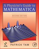 A Physicist's Guide to Mathematica, Tam, Patrick T., 0126831920