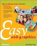 Easy Web Graphics, King, Julie Adair, 0735611920