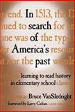 In Search of America's Past : Learning to Read History in Elementary School, VanSledright, Bruce, 0807741922