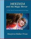 Merinda and the Magic Mirror, Marjorie Baker Price, 0972911928