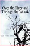 Over the River and Through the Woods, Jane Flagg Myers, 1462651925