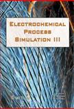 Simulation of Electrochemical Processes III, , 1845641922