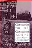 Constructing the Self, Constructing America, Philip Cushman, 0201441926