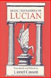 Selected Satires of Lucian, Lucian and Casson, Lionel, 0202361926