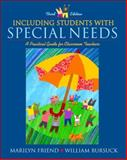 Including Students with Special Needs : Practical Guide for Classroom Teachers, Friend, Marilyn Penovich and Bursuck, William D., 0205331920