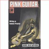 The Pink Guitar, Rachel B. DuPlessis, 0415901928