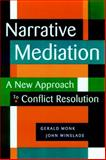 Narrative Mediation : A New Approach to Conflict Resolution, Monk, Gerald and Winslade, John, 0787941921