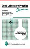 Good Laboratory Practice Standards : Applications for Field and Laboratory Studies, Garner, Willa Y. and Barge, Maureen S., 0841221928