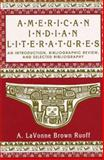 American Indian Literatures : An Introduction, Bibliographic Review and Selected Bibliography, Ruoff, A. LaVonne, 0873521927