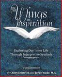 On the Wings of Inspiration, Cheryl Metrick and Jeree Wade Ma, 1483671925