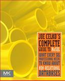 Joe Celko's Complete Guide to NoSQL : What Every SQL Professional Needs to Know about Non-Relational Databases, Celko, Joe, 0124071929
