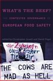 What's the Beef? : The Contested Governance of European Food Safety, , 0262511924