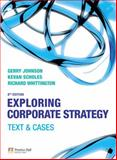 Exploring Corporate Strategy: Text and Cases, Johnson, Gerry and Scholes, Kevan, 027371192X