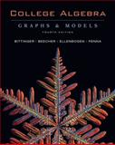College Algebra : Graphs and Models with Graphing Calculator Manual Package, Bittinger, Marvin L. and Beecher, Judith A., 0321531922