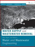 Water Supply and Wastewater Removal : Water and Wastewater Engineering, Okun, Daniel A. and Shammas, Nazih K., 0470411929