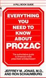 Everything You Need to Know about Prozac, Jeffrey M. Jonas and Ron Schaumburg, 0553291920