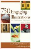 750 Engaging Illustrations for Preachers, Teachers, and Writers, , 0801091926