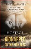 Hostage : Kidnapped on the High Seas, Davies, Linda, 099033192X