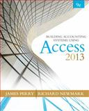 Building Accounting Systems Using Microsoft Access 2013, Perry, James and Newmark, Richard, 1133951929